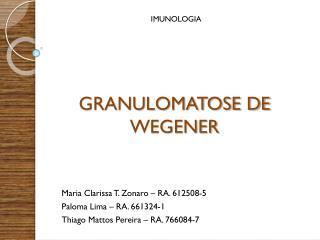 GRANULOMATOSE DE WEGENER
