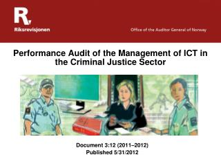 Performance Audit of the Management of ICT in the Criminal  J ustice Sector