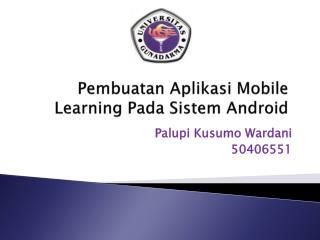 Pembuatan Aplikasi  Mobile Learning  Pada Sistem  Android