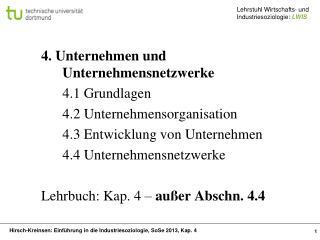 4. Unternehmen und Unternehmensnetzwerke 4.1  Grundlagen 4.2 Unternehmensorganisation