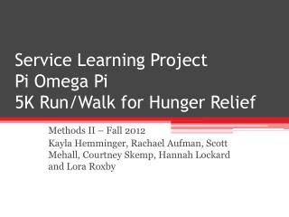 Service Learning Project   Pi Omega Pi 5K Run/Walk for Hunger Relief