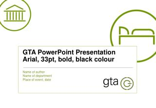 GTA  PowerPoint Presentation  Arial, 33pt, bold, black  colour