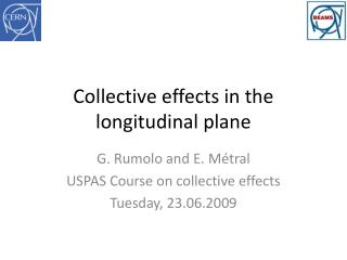 Collective effects in the longitudinal plane