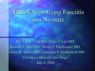 MRSA Necrotizing Fasciitis  in a Neonate