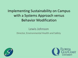 Implementing Sustainability on Campus with a Systems Approach versus Behavior Modification