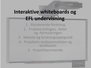 Interaktive whiteboards og  EFL undervisning