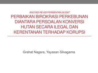 Grahat  Nagara ,  Yayasan Silvagama