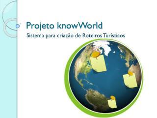 Projeto  knowWorld