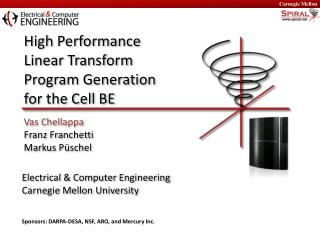 High Performance  Linear Transform  Program Generation  for the Cell BE Vas Chellappa