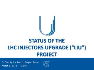 "STATUS OF THE LHC INJECTORS UPGRADE (""LIU"") PROJECT"
