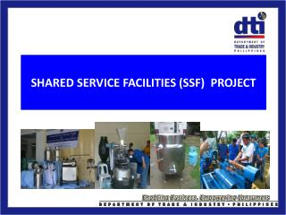 SHARED SERVICE FACILITIES (SSF)  PROJECT