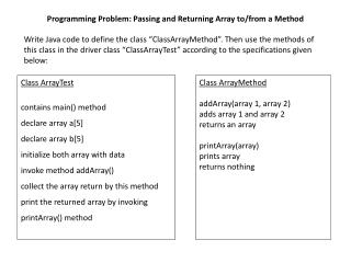 Class  ArrayTest contains main() method declare array a[5] declare array b[5]
