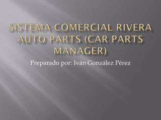 Sistema comercial rivera  auto parts (car parts manager)