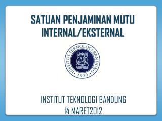 SATUAN PENJAMINAN  MUTU  INTERNAL/EKSTERNAL