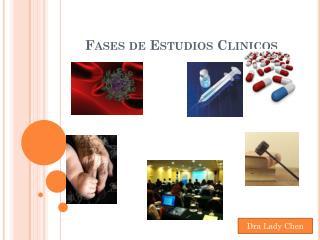 Fases de Estudios  Clinicos