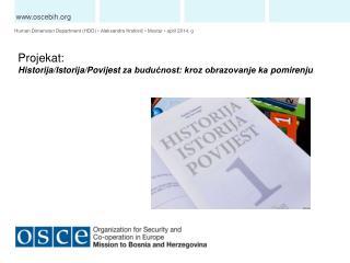Human Dimension Department (HDD) • Aleksandra  Krstović •  Mostar  •  a pril 201 4 .  g
