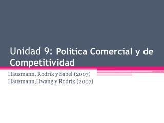 Unidad  9:  Política Comercial y de Competitividad