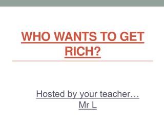 Who Wants to Get Rich?