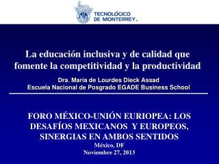 La  educación inclusiva  y de  calidad que fomente  la  competitividad  y la  productividad