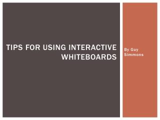 Tips for Using Interactive Whiteboards