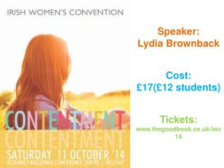 Speaker:  Lydia Brownback Cost:  £17(£12 students) Tickets: thegoodbook.co.uk/iwc14