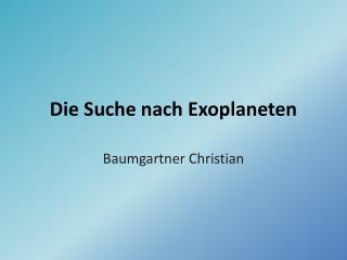 Die Suche nach Exoplaneten