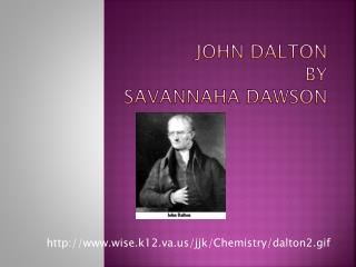 John Dalton by Savannaha  Dawson