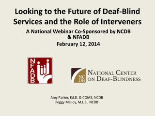 Looking to the Future of Deaf-Blind  Services and  the Role of Interveners