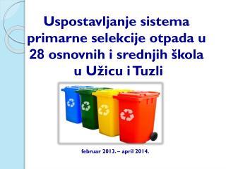 Uspostavljanje  si s tema  primarne selekcije otpada u  28  osnovnih i srednjih škola