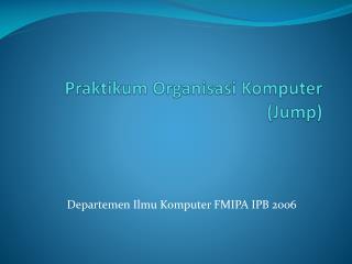 Praktikum Organisasi Komputer  (Jump)