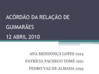 AC�RD�O DA RELA��O DE GUIMAR�ES 12 ABRIL 2010