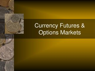 Currency Futures  Options Markets