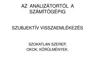 AZ  ANALIZ�TORT�L  A SZ�M�T�G�PIG