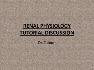 RENAL PHYSIOLOGY  TUTORIAL DISCUSSION