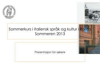 Sommerkurs i italiensk språk og kultur i Roma Sommeren 2013