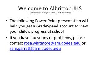 Welcome to Albritton JHS This Presentation was prepared by Sam Garrett – Team Liberty