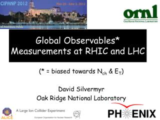 Global Observables* Measurements at RHIC and LHC