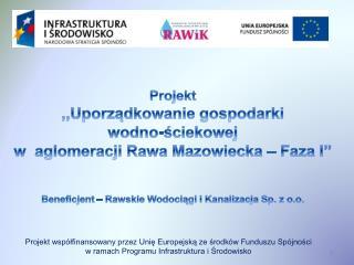 Projekt współfinansowany przez Unię Europejską ze środków Funduszu Spójności