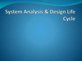 System Analysis & Design Life Cycle