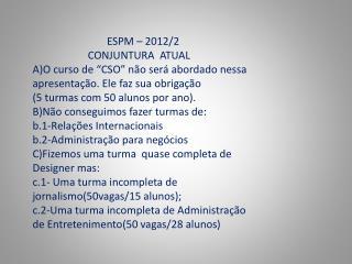 ESPM – 2012/2                      CONJUNTURA  ATUAL