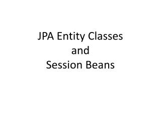 JPA Entity Classes and Session Beans
