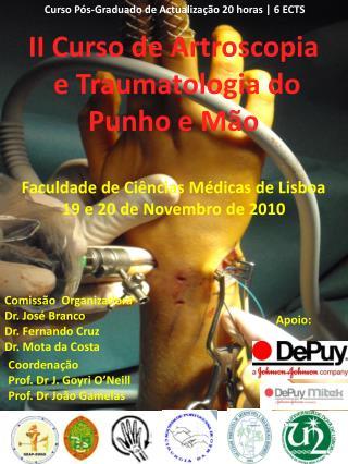 II  Curso  de  Artroscopia  e Traumatologia do   Punho  e  Mão