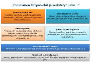 Kansalaisen lähipalvelut ja keskitetyt palvelut