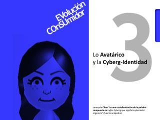 Lo  Avatárico y la  Cyberg -Identidad
