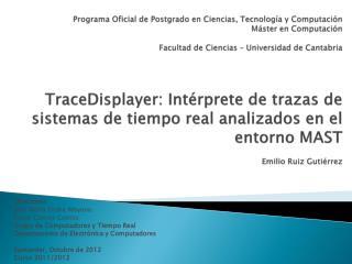 Directores:  José María  Drake  Moyano César Cuevas Cuesta Grupo de Computadores y Tiempo Real
