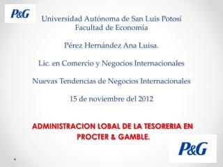 ADMINISTRACION LOBAL DE LA TESORERIA EN  PROCTER & GAMBLE.