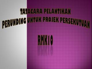 Tatacara pelantikan Perunding untuk projek  PERSEKUTUAN rmk10