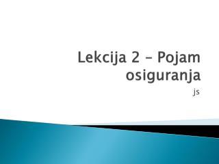 Lekcija 2 – Pojam osiguranja