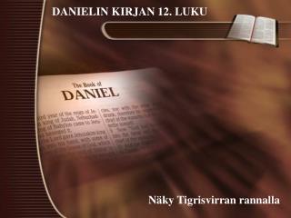 DANIELIN KIRJAN 12. LUKU