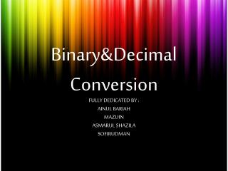 Binary&Decimal  Conversion